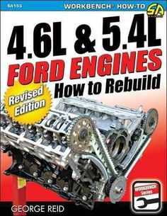 4.6L 5.4L Ford Engines: How to Rebuild expertly explains each rebuilding phase…