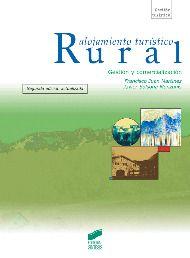Alojamiento turístico rural : gestión y comercialización / Francisco Juan Martínez, Javier Solsona Monzonís