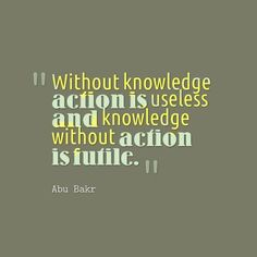 Without knowledge action is useless and knowledge without action is futile. KM, Knowledge management, legal sector, inspirational quote