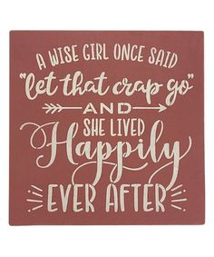 Loving this 'A Wise Girl Once Said' Wall Décor on #zulily! #zulilyfinds