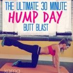 the-ultimate-30-minute-hump-day-butt-blast-workout-kama-fitness