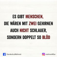 SLY - There are people who wouldn& be smarter with two brains, but twice as stupid. The article SCH - Fake People, Funny People, Motivational Quotes, Funny Quotes, German Quotes, Cool Words, Love Quotes, About Me Blog, Jokes