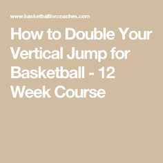 How to Double Your Vertical Jump for Basketball - 12 Week Course