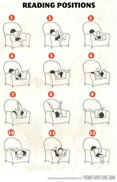 Reading Positions… they forgot half way on the floor, half on the chair lol