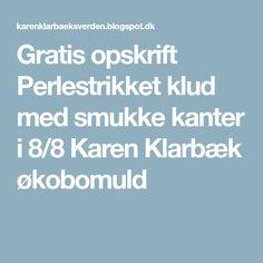 Gratis opskrift Perlestrikket klud med smukke kanter i 8/8 Karen Klarbæk økobomuld