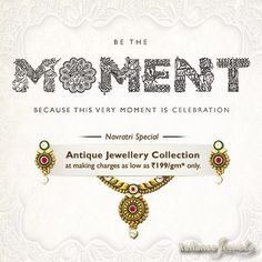 #‎RelianceJewels‬ is celebrating ‪#‎Navratri‬ by launching a mesmerizing ‪#‎collection‬ of ‪#‎Antique‬ ‪#‎Necklace‬ sets at making charges as low as Rs 199/gm. Come, ‪#‎BETHEMOMENT‬. Because this very Moment is Celebration.  Locate your nearest showroom here: http://storelocator.ril.com/jewels/  #Reliance #RelianceJewels #Jewels #Jewellery #BeTheMoment #Moments #Life  #LifeIsNow #February2016