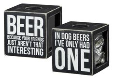 Shadow Box Beer Cap Holder IN DOG BEERS I'VE ONLY HAD ONE Beer Box Sign