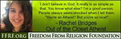 "My ""Out of the Closet"" billboard for the Freedom From Religion Foundation. Make your own at http://ffrf.org/get-involved/come-out-of-the-closet"