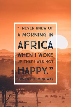 Easy Travel are Tanzanias most trusted tour operator. Offering Award winning Tanzania Safaris, Kilimanjaro Hiking tours and Zanzibar beach getaways Hemingway Quotes, Ernest Hemingway, Africa Quotes, Quotes About Africa, African Impact, New Adventure Quotes, Adventure Awaits, Africa People, Out Of Africa