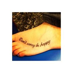 Don't Worry Be Happy Next tattoo??? I think so!