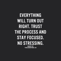 Everything will turn out right. Trust the process and stay focused. No stressing. Divorce And Kids, Actions Speak Louder Than Words, Inspirational Quotes Pictures, Trust The Process, Stay Focused, Powerful Words, Health Motivation, Good Vibes, Quotations