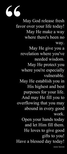 May God grant you favor. ...