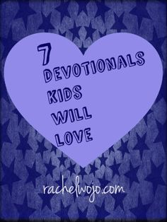 7 Devotionals Kids Will Love: If you're looking for a great devotional for your children, we have the scoop for you!