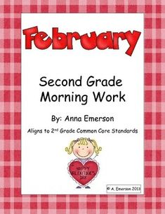 February Morning Work Second Grade Common Core Standards: Second Grade Morning Work for the month of February. The activities align with Second Grade Common Core standards.