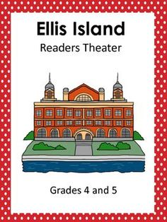 Elementary Unit: Ellis Island - Grades 4 and 5