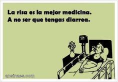 Frases divertidas - La risa es la mejor medicina.