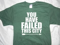 Arrow You Have Failed This City by JSDesignsandGraphics on Etsy