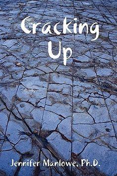 Cracking Up, by Jennifer Manlowe (me) <3