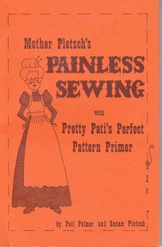 Mother Pletsch's Painless Sewing With Pretty Pati's Perfect Pattern Primer Vtg