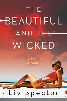 The Beautiful and the Wicked by Liv Spector | Lila Day, BK#2 | Publisher: William Morrow Paperbacks | Publication Date: December 2, 2014 | Science Fiction #Mystery