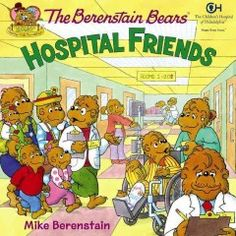 The Berenstain Bears hospital friends - Peabody South Branch
