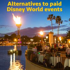 Free alternatives to pricey paid events, parties and fireworks dessert parties @ Disney World