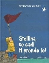 Stellina, se Cadi ti Prendo Io!