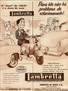 Propaganda da Lambretta em 1955: facilidade para estacionar e baixo custo de locomoção. No Brasil a Lambretta foi o primeiro veículo nacional a ser produzida em série. Teve início como Lambretta do Brasil S.A – Indústrias Mecânicas, no de 1955. A produção aconteceu de 1955 até 1960. No auge, 50.000 por ano eram fabricadas no Brasil. Foram lançados vários modelos e o último lançado foi o LI que tinha o câmbio de quatro marchas, e que foi o mais produzido no Brasil. Retro Scooter, Scooter Bike, Lambretta Scooter, Vespa Scooters, Italian Scooter, Motorcycle Posters, Old Motorcycles, The Old Days, Old Ads