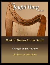 $16 Joyful Harp Series Book V: Hymns for the Spirit (11 hymn arrangements)