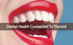 Problems with your teeth could possibly be caused by thyroid issues . Is your dietary protocol and lifestyle in sync with nature? Learn more