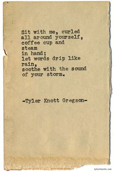 """tylerknott: """" Typewriter Series by Tyler Knott Gregson Wildly Into the Dark is out now! Snag a copy! Poem Quotes, Words Quotes, Wise Words, Life Quotes, Sayings, Pretty Words, Beautiful Words, Cool Words, Favorite Words"""
