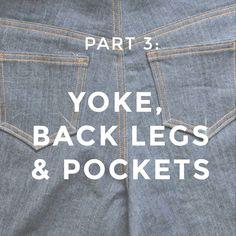 Birkin Jeans Sew-Along, Part 3: Yoke, Back Legs & Pockets — Baste + Gather