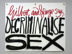 Gilbert & George The Banners web image Protest Poetry, Gilbert White, Gilbert & George, Art Articles, Spray Can, Red Paint, Love At First Sight, New Words, Logs