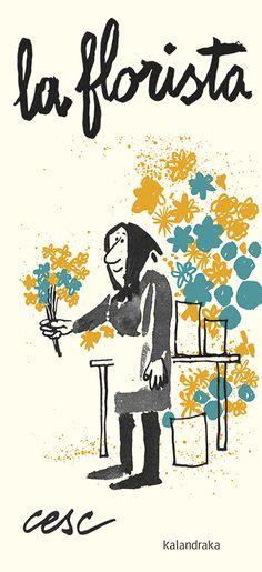 La Florista words and illustration by Cesc (Francesc Vila i Rufas) published by Kalandraka Books (Books for Dreaming)