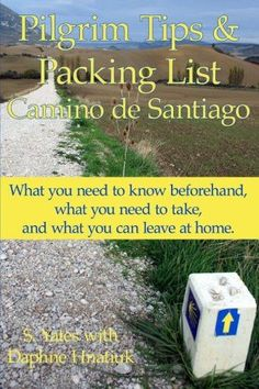 Pilgrim Tips & Packing List Camino de Santiago: What you need to know beforehand, what you need to take, and what you can leave at home.ya lo leí me gustó con buenas fotos! Camino Walk, Camino Trail, The Camino, St Jacques, Walk This Way, Yesterday And Today, Home Free, Pilgrimage, Outdoor Fun