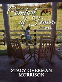 Comfort of Fences by Stacy Overman Morrison, http://www.amazon.com/dp/B00FY2QROW/ref=cm_sw_r_pi_dp_qQSCsb0QS52WW