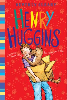 Henry Huggins by Beverly Cleary - a new look!