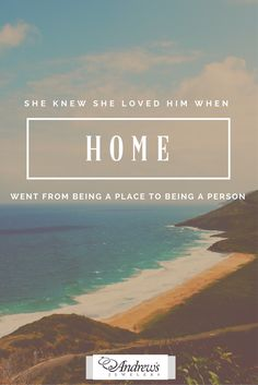 Home is where the heart is, and my heart is with you