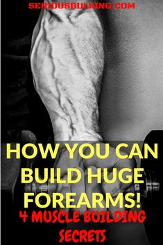 Learn the 4 muscle building secrets to build huge forearms! Build muscle fast, muscle building tips for massive forearms. #musclebuilding #buildingmuscle #gainmuscle #musclegain #buildmusclefast #musclebuildingtips #musclebuildingnutrition