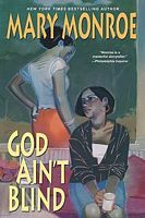 God Ain't Blind by Mary Monroe - FictionDB