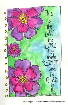 Psalm 118:24 Be Glad and Rejoice by Nicole Plymesser Nelson