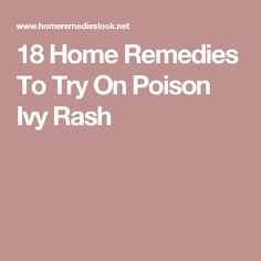 18 Home Remedies To Try On Poison Ivy Rash