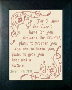 Cross Stitch Bible Verse Jeremiah 29:11, For I know the plans I have for you, declares the LORD, plans to prosper you and not to harm you, plans to give you hope and a future.