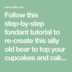 Follow this step-by-step fondant tutorial to re-create this silly old bear to top your cupcakes and cakes in honor and commemoration of Winnie the Pooh Day!