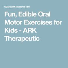 Fun, Edible Oral Motor Exercises for Kids - ARK Therapeutic