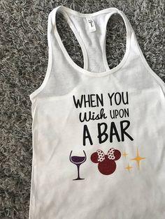 When You Wish Upon a Bar Disney Epcot Tank Epcot Food and Drunk Disney, Disney Diy, Disney Girls, Disney Stuff, Disney Dream, Funny Disney Shirts, Disney Tees, Funny Shirts, Tee Shirts