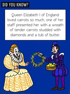 Fun Food Facts! Did you know Queen Elizabeth I received a diamond studded carrot wreath as a gift?