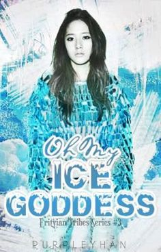 Oh My Ice Goddess, Romantic Fiction - Discover, share and read free web novels online, your best web novels hub! Wattpad Book Covers, Wattpad Books, Wattpad Stories, Best Web, Series 3, Free Reading, Book 1, Fiction, Novels