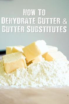 How To Dehydrate Butter And Butter Substitutes - Butter is always going on sale at the supermarkets, take advantage of that, buy bulk and dehydrate it. Before today I didn't even realize it was possible to dehydrate butter.