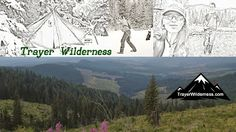 trayerwilderness - Google+ Family Of Three, Presents For Boys, Looking Forward To Seeing You, Mountain Man, Wilderness, Journals, Writer, Survival, Adventure